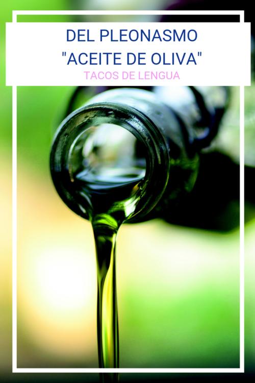 del pleonasmo aceite de oliva (etimología)
