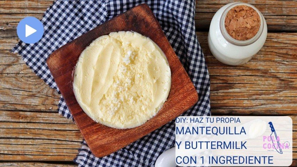 Cómo hacer mantequilla y buttermilk