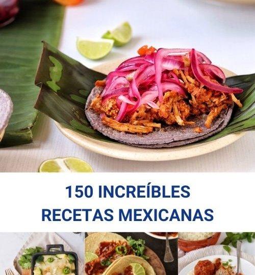 150 increíbles recetas mexicanas